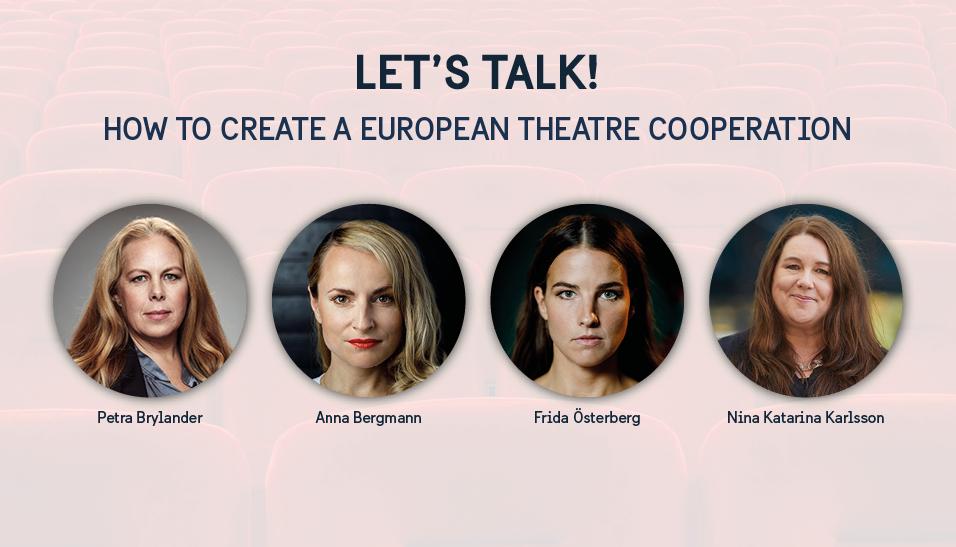 Bild på de medverkande i samtalet Let's talk! How to creat a European Theatre Cooperation: Petra Brylander, Anna Bergmann, Frida Österberg och Nina Katarina Karlsson.