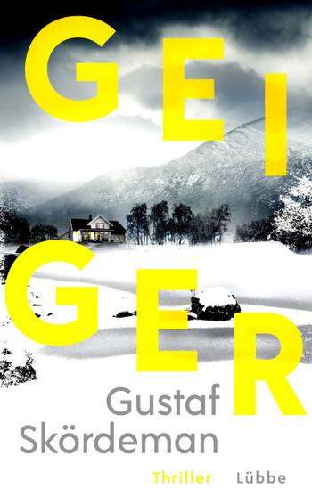 Bokomslag med ett ensamt hus framför ett stort berg. Texten GEIGER i gult.